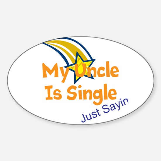 My Uncle Is Single, Just Sayi Sticker (Oval)
