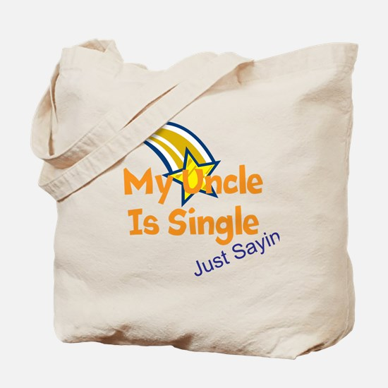 My Uncle Is Single, Just Sayi Tote Bag