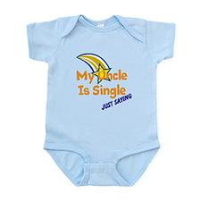 My Uncle Is Single, Just Sayi Infant Bodysuit