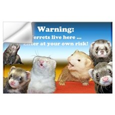 Warning ferrets live here #2 Wall Decal