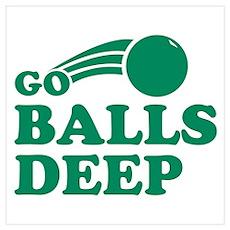 Go Balls Deep Poster