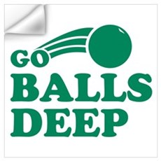Go Balls Deep Wall Decal