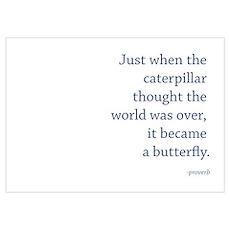 """""""Caterpillar Proverb"""" Poster"""