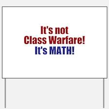 It's Not Class Warfare Yard Sign