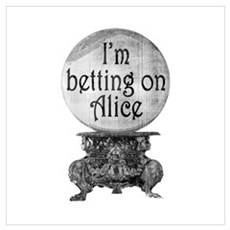 I'm betting on Alice Poster