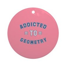 Addicted to Geometry Ornament (Round)