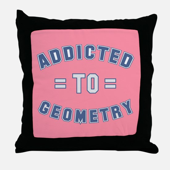 Addicted to Geometry Throw Pillow
