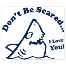 Don't Be Scared Shark Poster