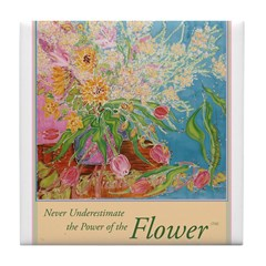 """Power of the Flower""(TM) Tile Coaster"