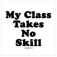 My Class Takes No Skill Poster