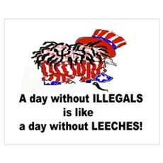 A day without illegals is lik Poster
