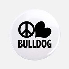 "Peace Love Bulldog 3.5"" Button"