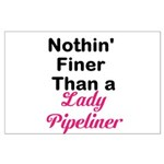 Lady Pipeliner Large Poster