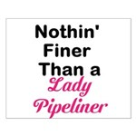 Lady Pipeliner Small Poster