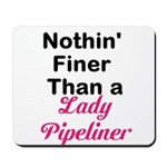 Lady Pipeliner Mousepad