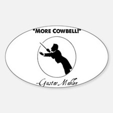 """Mahler """"More Cowbell!"""" Redux Sticker (Oval)"""