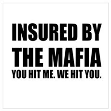 Insured by the Mafia. You hit Framed Print