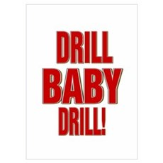 DRILL BABY DRILL! Poster