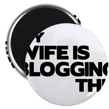 My Wife is Blogging Magnet
