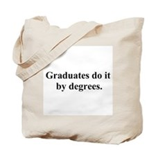 graduates do it by degrees Tote Bag
