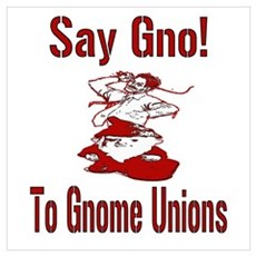 Say Gno! To Gnome Unions! Poster