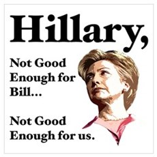 Hillary Not Good Enough Poster