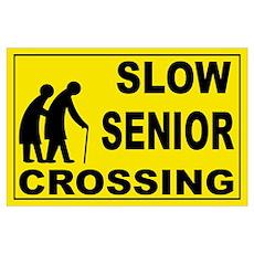 SLOW SENIOR CROSSING Poster