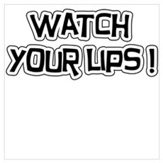Watch Your Lips! Canvas Art