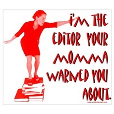 : I'm the editor your momma warned you about Framed Print