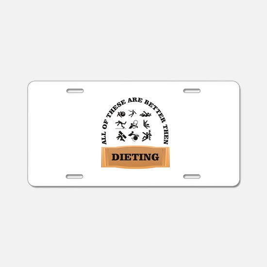 dieting is bad hate it Aluminum License Plate