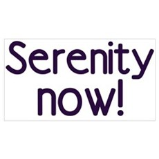 Serenity Now! Poster