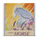 """I Dream in Horse"" Tile Coaster"
