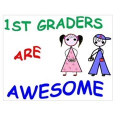 1ST GRADERS ARE AWESOME Poster