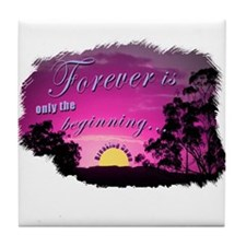 Forever The Beginning Tile Coaster