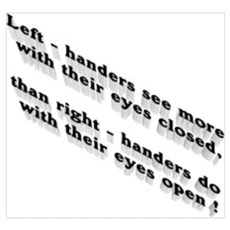 Left-handers see more Poster