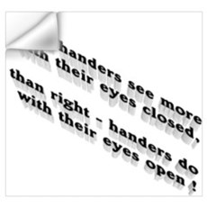 Left-handers see more Wall Decal
