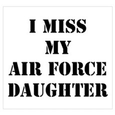 I Miss My Air Force Daughter Poster