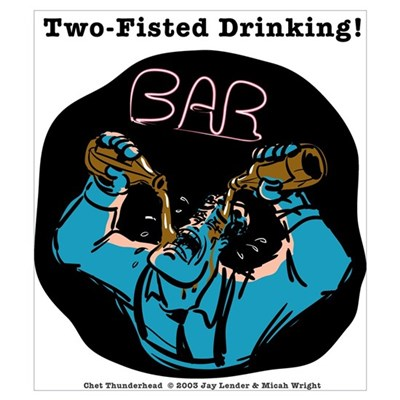 Two-fisted Drinking Poster