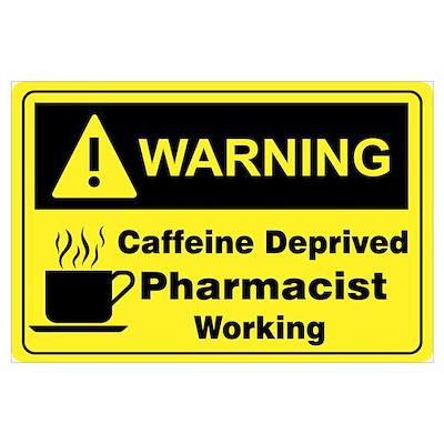 Caffeine Warning Pharmacist Poster
