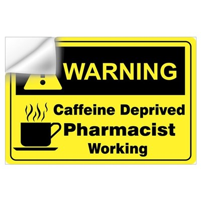 Caffeine Warning Pharmacist Wall Decal