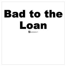 Bad to the Loan Poster