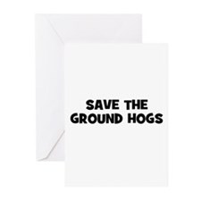 Save The Ground Hogs Greeting Cards (Pk of 10)