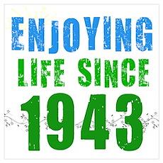 Enjoying Life Since 1943 Poster