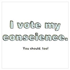 I Vote My Conscience Poster