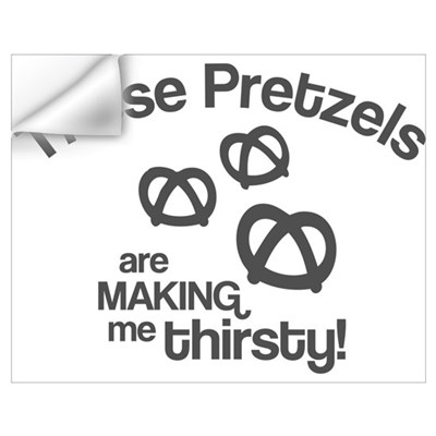 These Pretzels Are Making Me Wall Decal