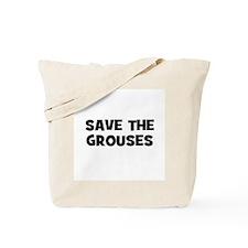 Save The Grouses Tote Bag
