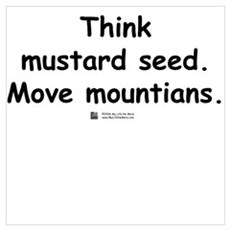 Think Mustard Seed Framed Print