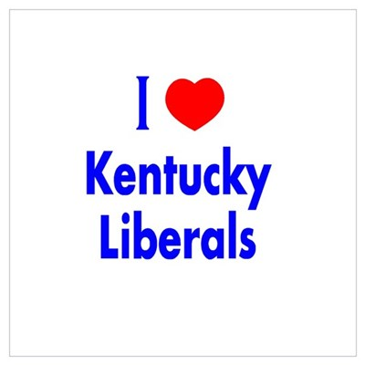 I Love Kentucky Liberals Poster