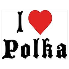 I Love Polka Poster