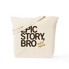 Epic Story Bro Tote Bag